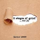 8 Stages of Grief... And Joy de Xavier Genet