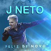 Feliz de Novo de J. Neto