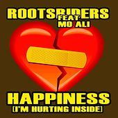 Happiness (I'm Hurting Inside) [feat. Mo Ali] de Rootsriders