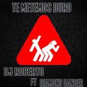 Te Metemos Duro von DJ Roberto