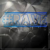 #Rave #25 by Various Artists