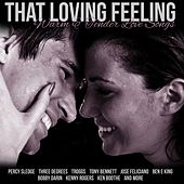 That Loving Feeling Warm and Tender Love Songs de Various Artists
