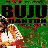 Things A Come Up by Buju Banton
