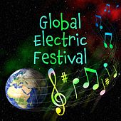 Global Electric Festival: Dance Music, EDM and Electro Pop de Various Artists