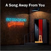 A Song Away from You de Pat Guadagno