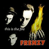 This Is The Fire by Frenzy