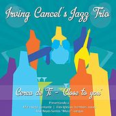 Close to You by Irving Cancel's Jazz Trio