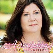 Astonishing by Sue Antonition
