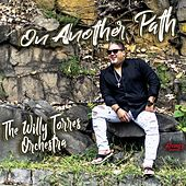 On Another Path de The Willy Torres Orchestra