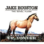 Up Yonder by Jake Houston