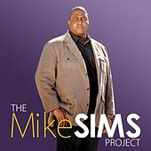The Mike Sims Project von Mike Sims  Jr.