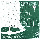 All the Bells by Turpin's Trail