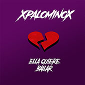 Ella Quiere Bailar von XPalominoX