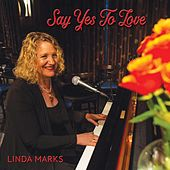 Say Yes to Love de Linda Marks