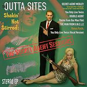 Shakin' Not Stirred, The Secret Agent Sessions by The Outta Sites