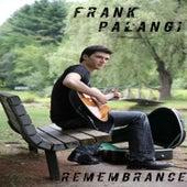 Rememberance by Frank Palangi
