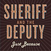 Just Because de Sheriff and the Deputy