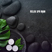 Relax Spa Rain by Rain Sounds Nature Collection