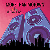 More Than Motown by Detroit Voice