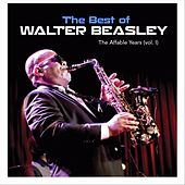 The Best of Walter Beasley: The Affable Years, Vol. 1 by Walter Beasley