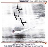 Speedbird Salutes The Few von BBC Concert Orchestra