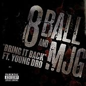 Bring It Back Feat. Young Dro by 8Ball and MJG