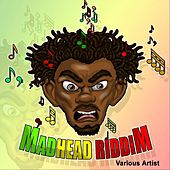 Madhead Riddim by Various Artists