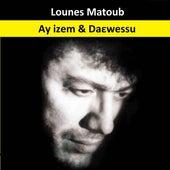Ay izem-Daεwessu by Lounes Matoub