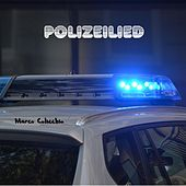 Polizeilied by Marco Colicchio