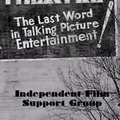 The Last Word in Talking Picture Entertainment! by Independent Film Support Group
