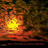 Share Your Life by Cadence Spalding