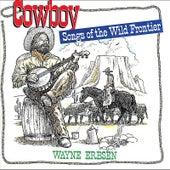 Cowboy Songs of the Wild Frontier by Wayne Erbsen