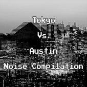 Tokyo vs. Austin (Noise Compilation) de Various Artists