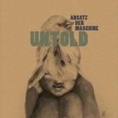 Untold by Ansatz Der Maschine