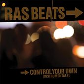 Control Your Own (Instrumentals) by Ras Beats