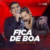 Fica De Boa (Ao Vivo Em Belo Horizonte / 2019) de Banda Eva