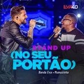 Stand-Up (No Seu Portão) (Ao Vivo Em Belo Horizonte / 2019) de Banda Eva