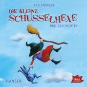 Die kleine Schusselhexe. Drei Geschichten by Anu Stohner