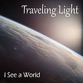 I See a World by Traveling Light