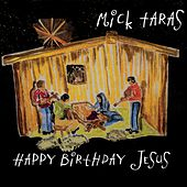 Happy Birthday Jesus de Mick Taras