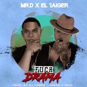 Fuck Drama de El Taiger