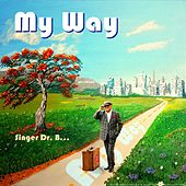 My Way by Singer Dr. B...