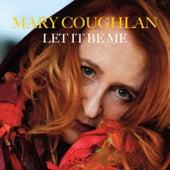 Let It Be Me de Mary Coughlan
