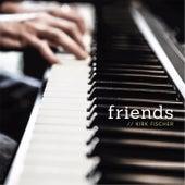 Friends by Kirk Fischer
