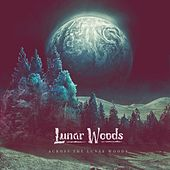 Across the Lunar Woods de Lunar Woods