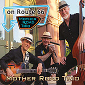 On Route 66 by Mother Road Trio