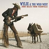 2000 Miles from Nashville de Wylie and the Wild West