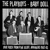 Baby Doll: Frat Rock from Pine Bluff, Arkansas 1962-63 (Live) by The Playboys