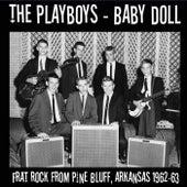 Baby Doll: Frat Rock from Pine Bluff, Arkansas 1962-63 (Live) de The Playboys