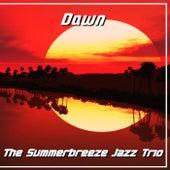 Dawn de The Summerbreeze Jazz Trio